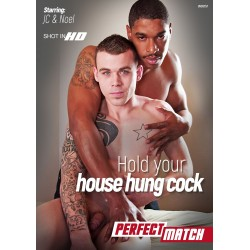 Hold Your House Hung Cock