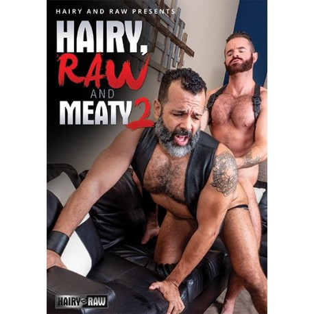 Hairy, Raw and Meaty 2