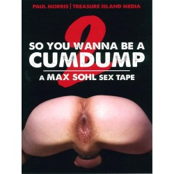 So You Wanna Be A Cumdump 2