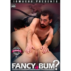 Fancy A Bum?