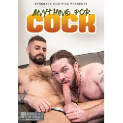 Anything for Cock